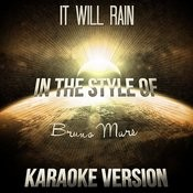 It Will Rain (In The Style Of Bruno Mars) [Karaoke Version] Song