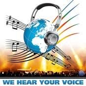 We Hear Your Voice (Feat. Andy, Ana Victoria, Ehsan Aman, Ishtar, Sung Bong Choi, Liel Kolet, Momo Loudiyi, Sonu Nigam, Igor Nikolaev & Naser Musa) Song