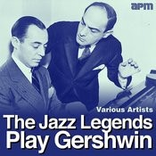 The Jazz Legends Play Gershwin Songs