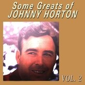 Some Greats Of Johnny Horton, Vol. 2 Songs
