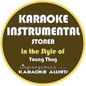 Stoner (In The Style Of Young Thug) [Karaoke Instrumental Version] - Single Songs