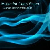 Music For Deep Sleep: Calming Instrumental Songs Songs