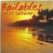 Bailables De El Salvador Songs