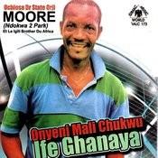 Onyeni Mali Chukwu Ife Ghanaya Songs