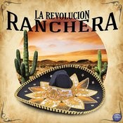 La Revolucion Ranchera Songs