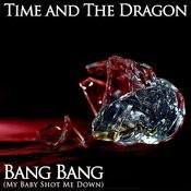Bang Bang (My Baby Shot Me Down) Songs