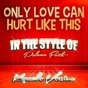 Only Love Can Hurt Like This (In The Style Of Paloma Faith) [Karaoke Version] - Single Songs