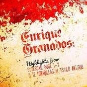 Enrique Granados: Highlights From Goyescas, Book 1 - 2 & 12 Tonadillas Al Estilo Antiguo Songs