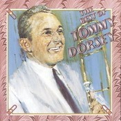 The Best Of Tommy Dorsey Songs