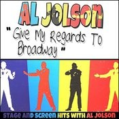 Al Jolson: Give My Regards To Broadway Songs
