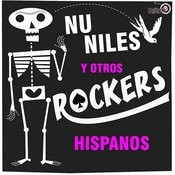 Nu Niles Y Otros Rockers Hispanos! Songs
