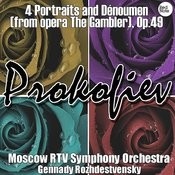 Prokofiev: 4 Portraits And Dénoument (From Opera The Gambler), Op.49 Songs