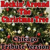 Rockin' Around The Christmas Tree - Chicago Tribute Version Songs