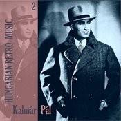 Hungarian Retro Music / Kalmár Pál, Volume 2 Songs