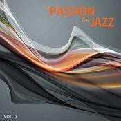 A Passion For Jazz, Vol. 9 Songs