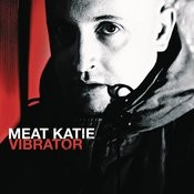 Vibrator (Continuous DJ Mix By Meat Katie) Songs