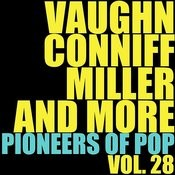 Vaughn, Conniff, Miller And More Pioneers Of Pop, Vol. 28 Songs