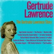The Gertrude Lawrence Story - A B.B.C. Broadcast Of 26th August, 1958, In The Home Service Song
