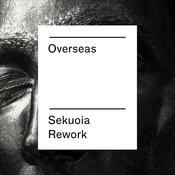 Overseas (Sekuoia Rework) - Single Songs