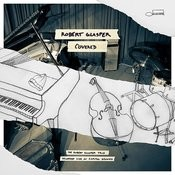 Covered (The Robert Glasper Trio Recorded Live At Capitol Studios) Songs