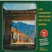 Las Canciones Populares Que Usted Queria, Vol. 2 Songs