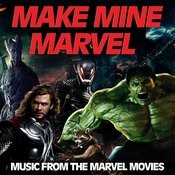 Make Mine Marvel! Music From The Marvel Movies Songs