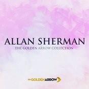 Allan Sherman - The Golden Arrow Collection Songs