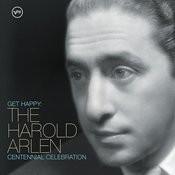 Get Happy: The Arlen Centennial Celebration Songs
