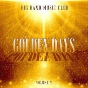 Big Band Music Club: Golden Days, Vol. 5 Songs