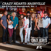 Crazy Hearts: Nashville A&E Original Soundtrack, Vol. 1 Songs