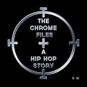The Chrome Files: A Hip Hop Story, Vol. 3 Songs