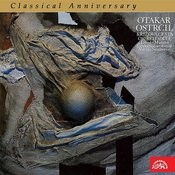 Ostrčil: The Calvary, The Orphaned Child - Classical Anniversary Songs