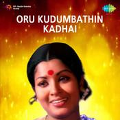Oru Kudumbazthin Kathai Songs