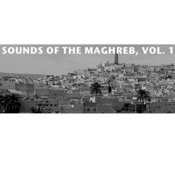 Sounds Of The Maghreb, Vol. 1 Songs