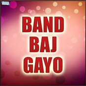 Band Baj Gayo Songs