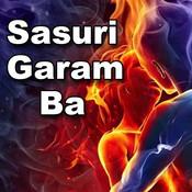 Sasuri Garam Ba Songs