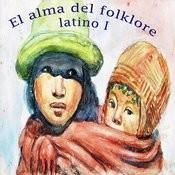 El Alma Del Folklore Latino I Songs
