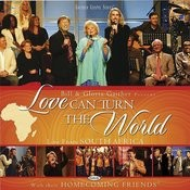Love Can Turn The World: Live From South Africa Songs