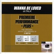 Premiere Performance Plus: Wanna Be Loved Songs