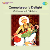 Connoisseur's Delight - Muthuswami Dikshitar Songs