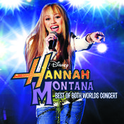 Hannah Montana/Miley Cyrus: Best of Both Worlds Concert Songs