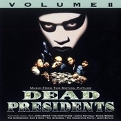 Dead Presidents Volume II / Music From The Motion Picture Songs