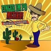 Finger Im Po Mexiko Song