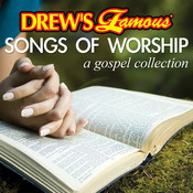 Drew's Famous Songs Of Worship A Gospel Collection Songs