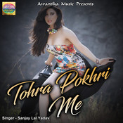 Tohre Pokhri Me Songs