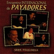 Encuentro Internacional De Payadores Songs