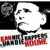 Kan Niet Van Die Rappers Houwe! (Parental Advisory) Songs