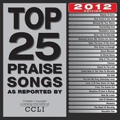Top 25 Praise Songs 2012 Edition Songs
