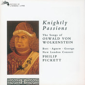 Knightly Passions: The Songs of Oswald von Wolkenstein Songs
