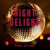 Night Delight Songs